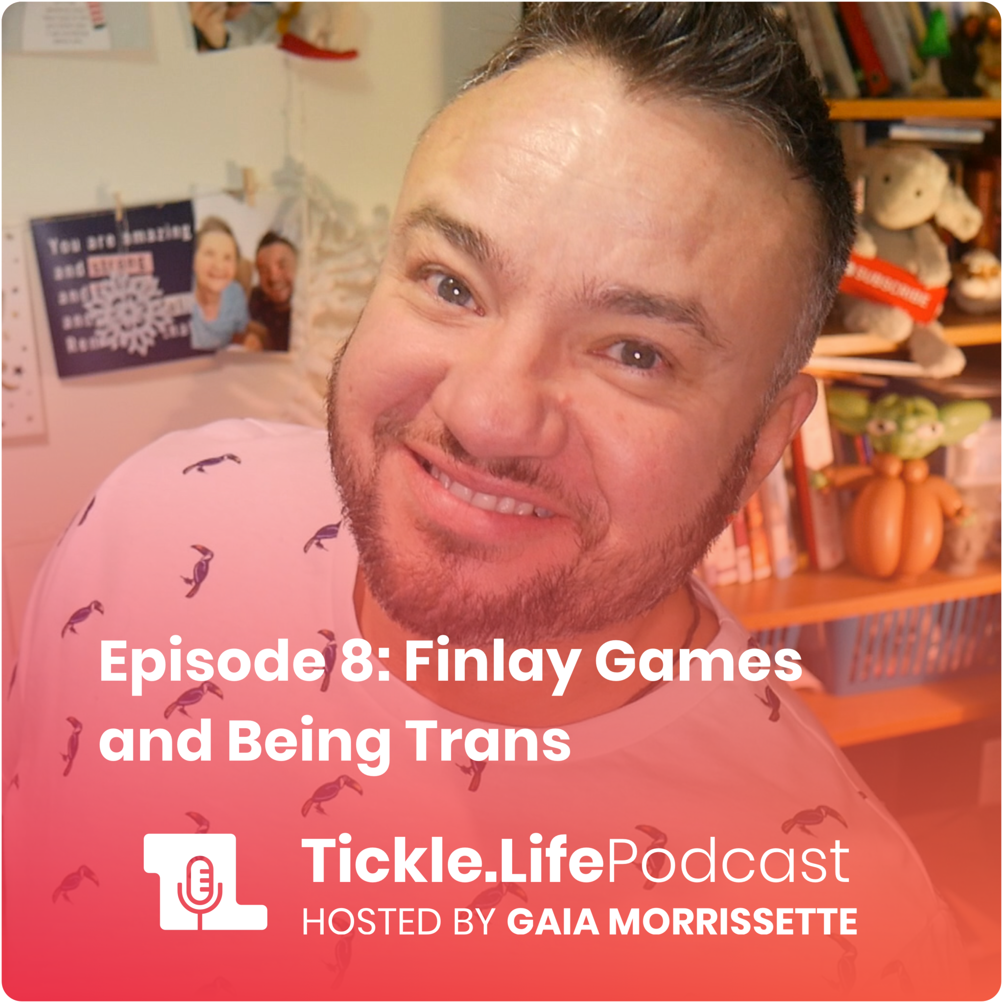 Tickle.Life Podcast - Finlay Games and Being Trans
